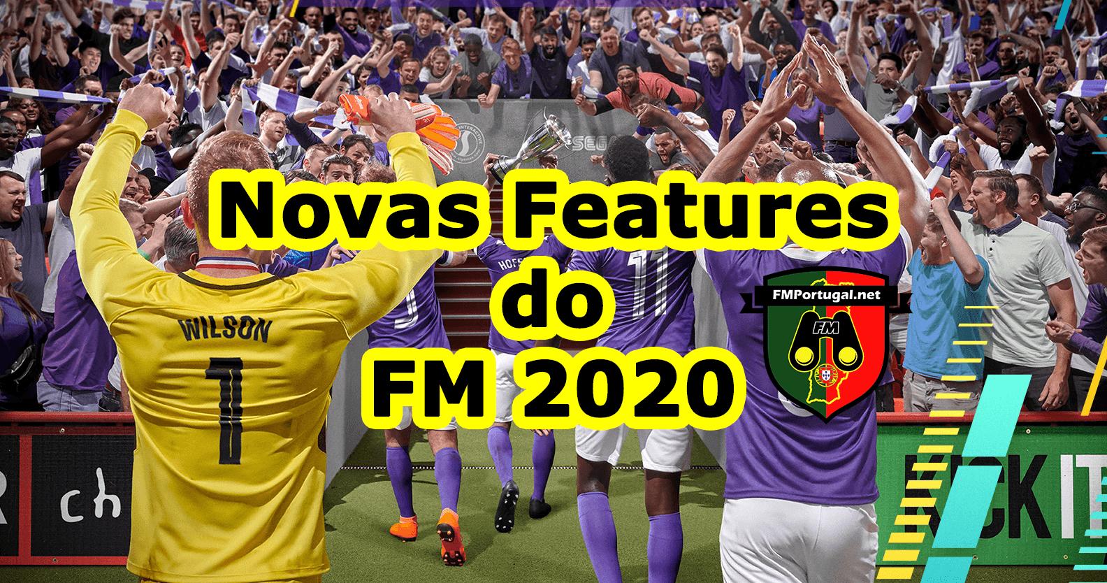 Novidades do Football Manager 2020 desvendadas