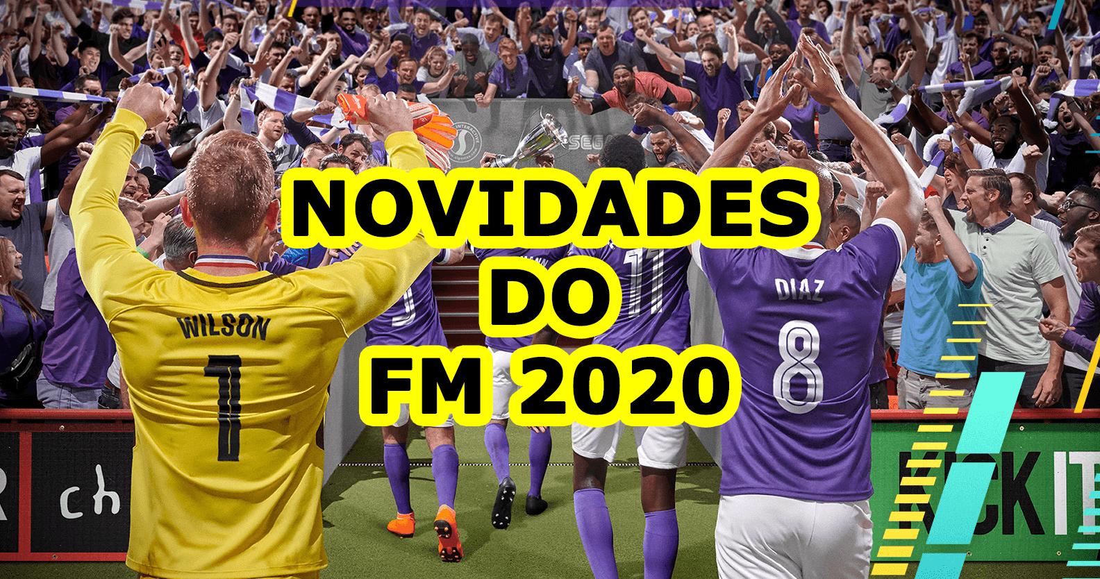 Novidades do FM 2020