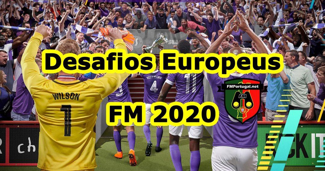 5 Melhores Desafios Europeus: FM 2020