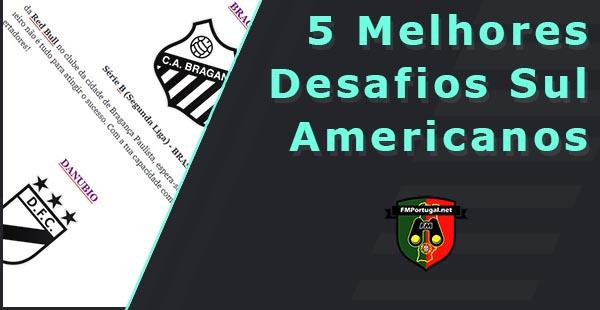 5 Melhores Desafios Sul-Americanos: FM 2020