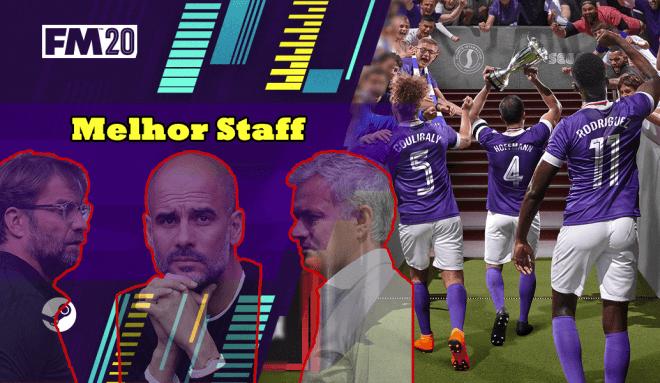 FM20 – Melhor Staff
