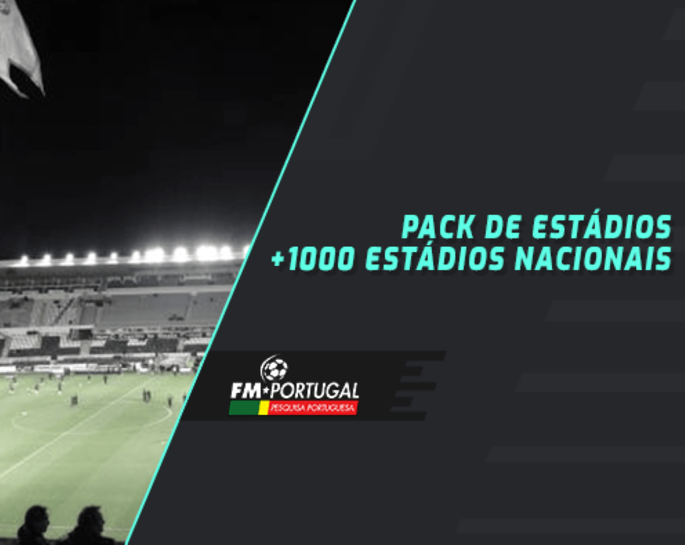Pack de estádios FMPT (+1000 estádios nacionais)